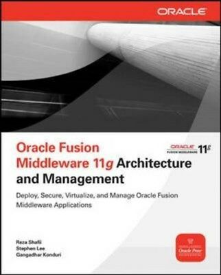 Oracle Fusion Middleware 11g Architecture and Management 9780071754170, Shafii