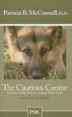 Cautious Canine 9781891767005 by Ph.D. Patricia B. McConnell, Paperback, NEW