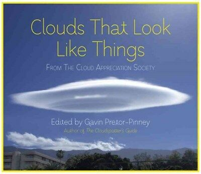 Clouds That Look Like Things: From the Cloud Appreciation Society 9781444728286