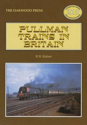 Pullman Trains of Great Britain 9780853615316 by R.W. Kidner, Paperback, NEW