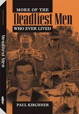 More of the Deadliest Men Who Ever Lived 9781581606904 by Paul Kirchner, NEW