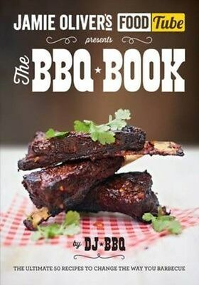 Jamie's Food Tube: The BBQ Book 9780718179182 by DJ BBQ, Paperback, BRAND NEW