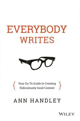 The Everybody Writes: Your Go-to Guide to Creating Ridiculously Good Content...