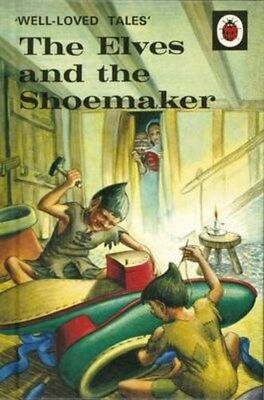 Well-Loved Tales: the Elves and the Shoemaker 9780723297567 by Vera Southgate