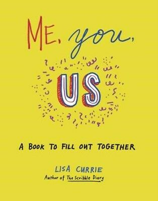 Me, You, Us: A Book to Fill Out Together 9781846148897 by Lisa Currie, Paperback