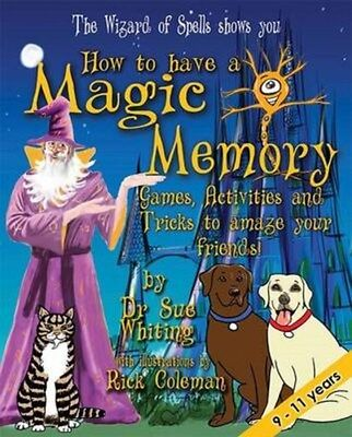 How to Have a Magic Memory 9781910125670 by Dr Sue Whiting, Paperback, BRAND NEW