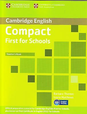 Cambridge Eglish COMPACT FIRST FOR SCHOOLS Teacher's Book BARBARA THOMAS @NEW@