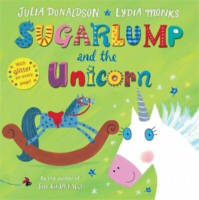 Sugarlump and the Unicorn by Julia Donaldson New Paperback Book