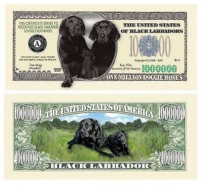 100 Factory Fresh Novelty Black Labrador Million Dollar Bills
