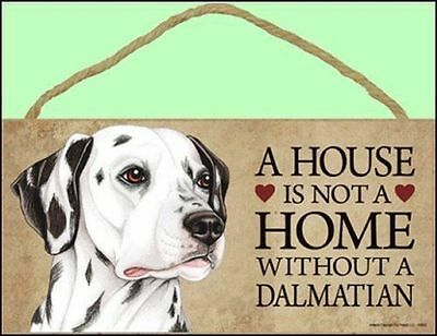 "Dalmatian 10"" x 5"" A House is not a Home Without a... Sign"