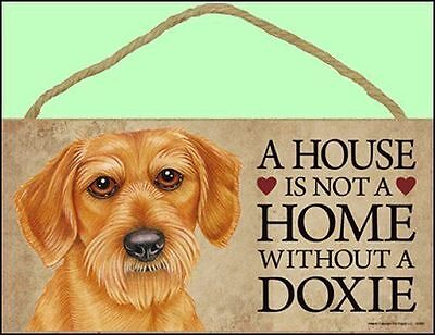 """Dachshund (wire hair) """"A House is Not a Home Without a Dachshund Sign"""