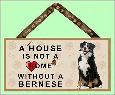 A House is not a Home without a Bernese Mountain Dog Wooden Dog Sign