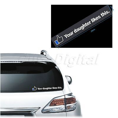 YOUR DAUGHTER LIKES THIS Funny JDM Auto Car Bumper Window Vinyl Decal Sticker