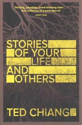 Stories of Your Life and Others 9781447289234 by Ted Chiang, Paperback, NEW