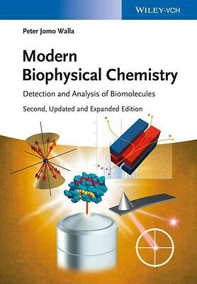 Modern Biophysical Chemistry: Detection and Analysis of Biomolecules by Peter...