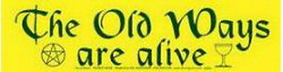 BUMPER STICKER: THE OLD WAYS ARE ALIVE Wicca Witch Pagan Goth