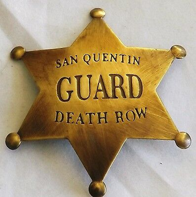 San Quentin Guard Death Row Replica Badge  Quality Made In The USA