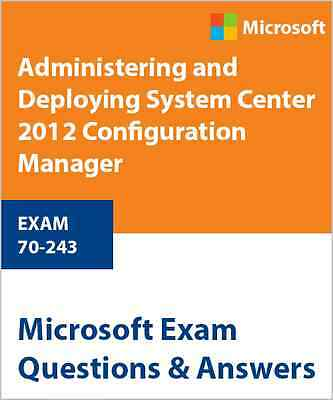 70-243 - Administering and Deploying System Center 2012 Configuration Manager