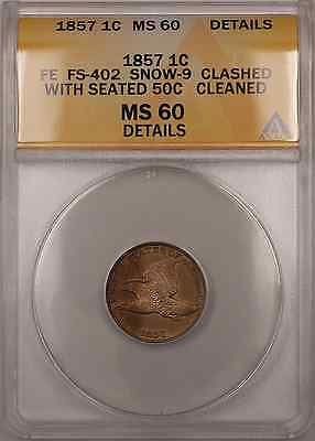 1857 FE FS-402 Snow-9 Clashed Seated 50C 1C Coin ANACS MS-60 Clean Detail (+ PM)