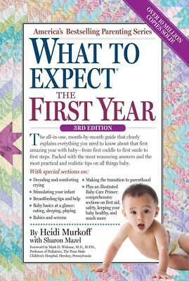 What To Expect The First Year - Murkoff, Heidi Eisenberg/ Mazel, Sharon (Con)/ W