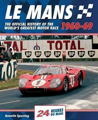Le Mans: The Official History of the World's Greatest Motor Race, 1960-69 by...