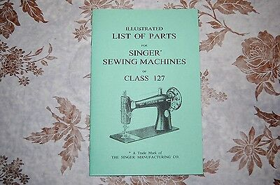 Illustrated Parts Manual to Service Singer Class 127 Sewing machines.