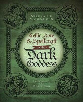 Celtic Lore & Spellcraft Of The Dark Goddess - Woodfield, Stephanie - New Paperb
