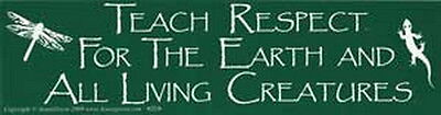 BUMPER STICKER: TEACH RESPECT FOR THE EARTH & ALL LIVING Wicca Witch Pagan Goth