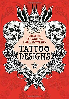 The Tattoo Designs Creative Colouring for  - PB Book - Brand New -9781782432494