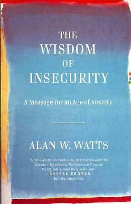 The Wisdom Of Insecurity - Alan W. Watts (Paperback) New