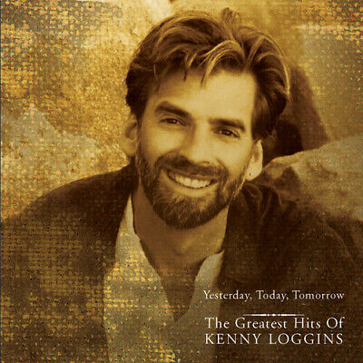 Loggins, Kenny : Yesterday, Today, Tomorrow the Greatest Hits of Kenny Loggins