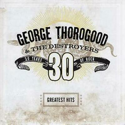 George Thorogood and The Destroyers : Greatest Hits: 30 Years of Rock CD (2004)