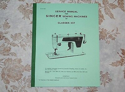 Professional Full Edition Service Manual for Singer Class 237 Sewing Machines.