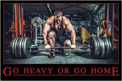 motivational inspirational poster GO HEAVY OR GO HOME weight lifting 24X36