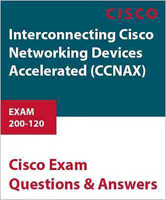 200-120 - Interconnecting Cisco Networking Devices Accelerated (CCNAX)