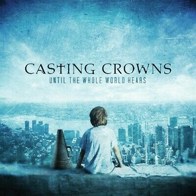 Casting Crowns : Until The Whole World Hears CD