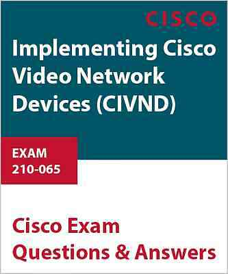 210-065 - Implementing Cisco Video Network Devices (CIVND)