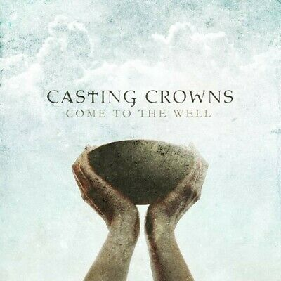Casting Crowns : Come To The Well CD