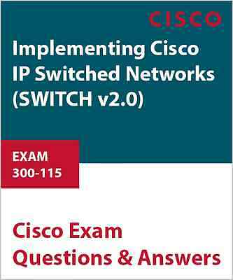 300-115 - Implementing Cisco IP Switched Networks (SWITCH v2.0)