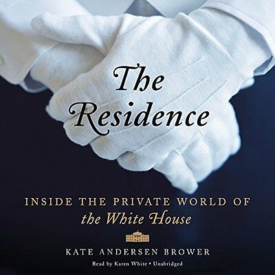 The Residence: Inside the Private World of the White House Audio CD – Audiobook