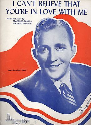 Bing Crosby 'I Can't Believe That You're In Love With Me' Sheet/Song Music 50s