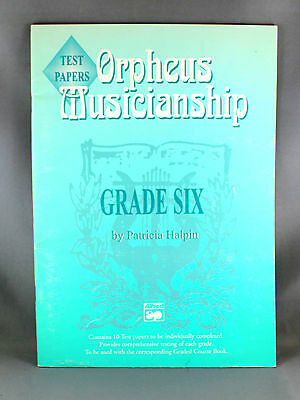 Orpheus Musicianship Grade Six Test Papers by Patricia Halpin - Brand New