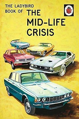 The Ladybird book of the Mid-Life Crisis (Ladybirds for grown-ups) spoof book