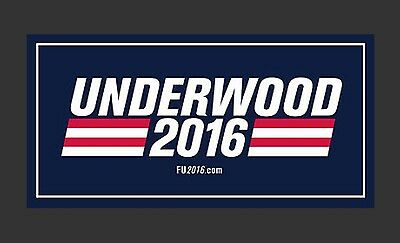 "NEW Frank Underwood 2016 FU2016 Bumper Sticker, House of Cards Show, 3.5""x10"""