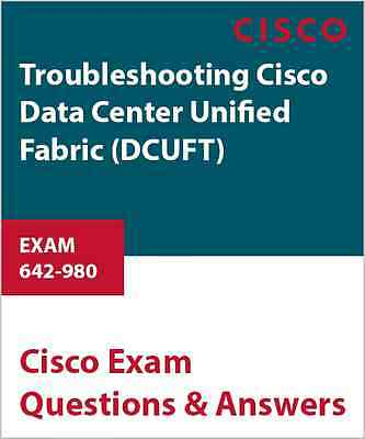 642-980 - Troubleshooting Cisco Data Center Unified Fabric (DCUFT)