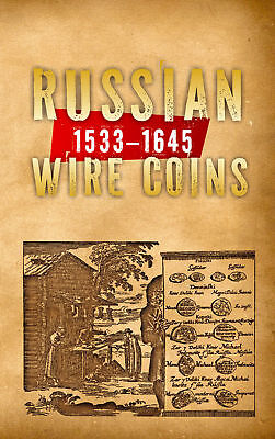 RUSSIAN WIRE COINS 1533-1645 Guide Book in English with prices