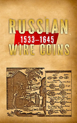 RUSSIAN WIRE COINS 1533-1645 New Guide Book in English