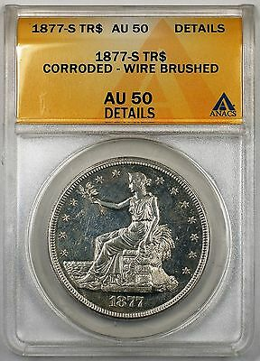 1877-S $1 Trade Dollar Silver Coin ANACS AU-50 Details Corroded Wire Brushed- PM