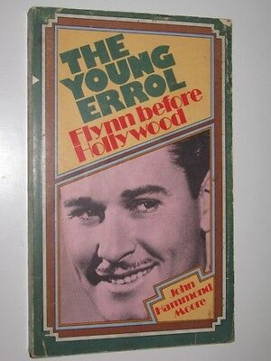 The Young Errol Flynn: Before Hollywood by John Hammond Moore - 1st edition 1975