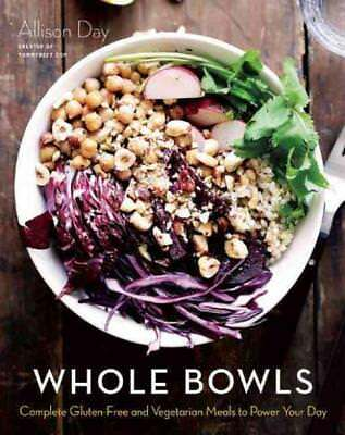 Whole Bowls (9781634508551) - Allison Day (Hardcover) New